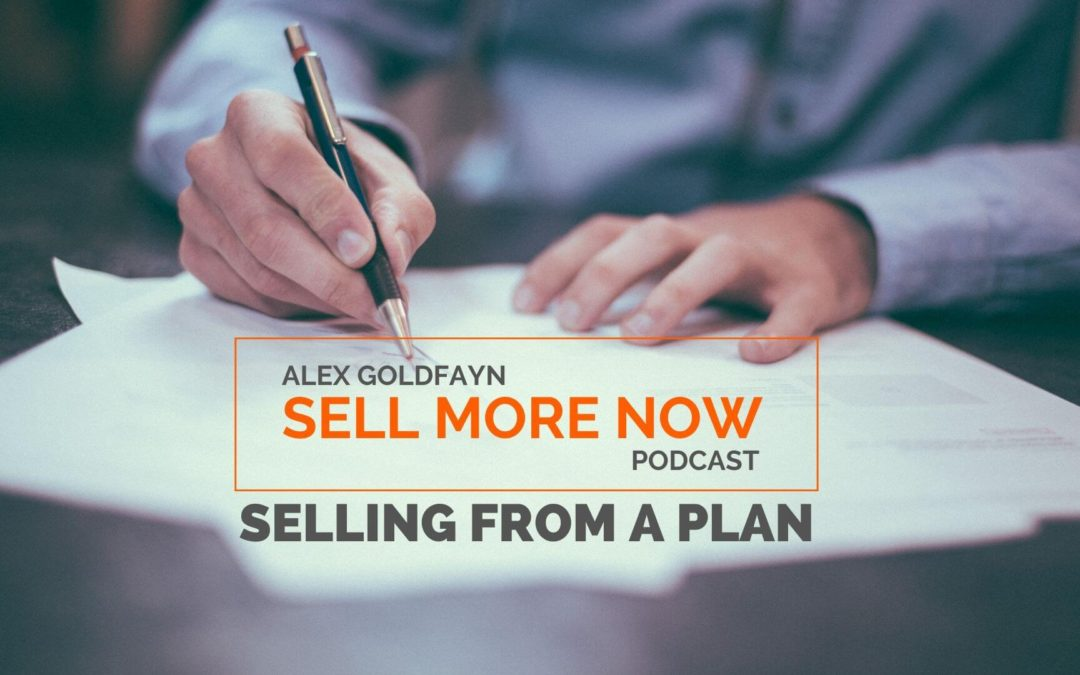 Selling From a Plan Is Better Than Selling Driven By Inquiries